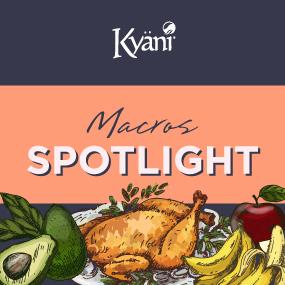 Macros Ingredient Spotlight