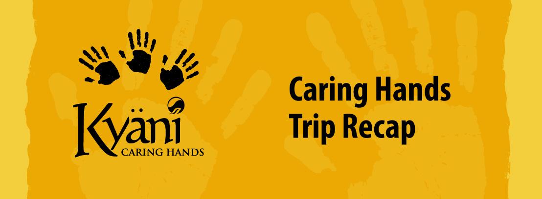 2021 Caring Hands Trip Recap